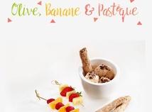 Olive, Banane & Pastèque